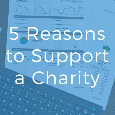 5 Reasons to Support a Charity