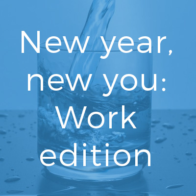 New year, new you: Work edition