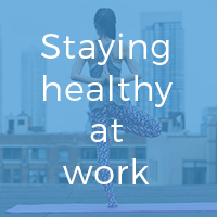 Are you staying healthy at work?