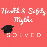 Health & Safety Myths