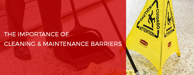 Importance of Cleaning Signage & Maintenance Barriers