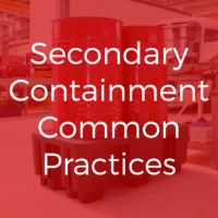 Secondary Containment: Common Practices