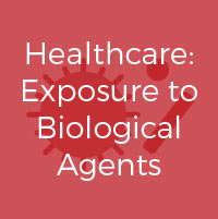 Healthcare: Exposure to Biological Agents [Regulations]