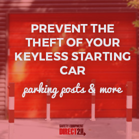 Prevent the Theft of Your Keyless Starting Car with a Parking Post and More