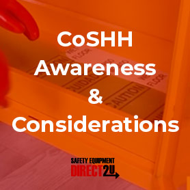 CoSHH Awareness and Considerations