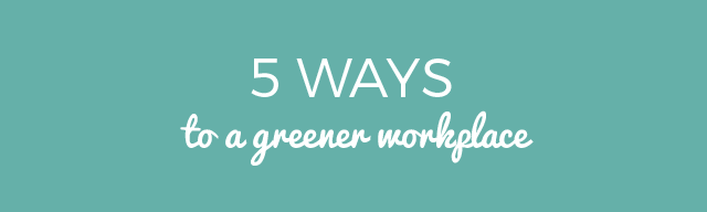 5 ways to a greener workplace banner