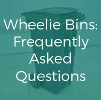 Wheelie Bins: Frequently Asked Questions