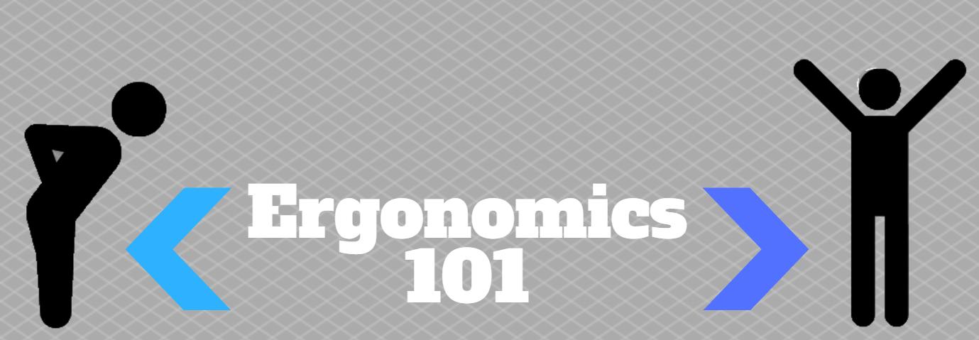 ergonomics 101