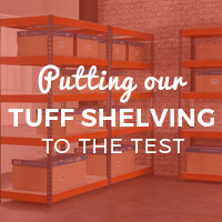 Putting our TUFF shelving to the test