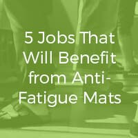 5 Jobs that will benefit form anti-fatigue matting