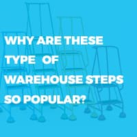 Why are these type of Warehouse Steps so popular?
