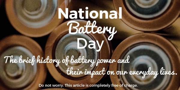 National Battery Day - A brief history of battery power